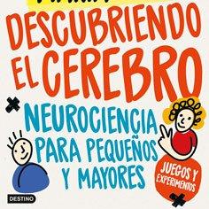 descubriendo-cerebro-facundo-manes-libro-neurociencia-niños
