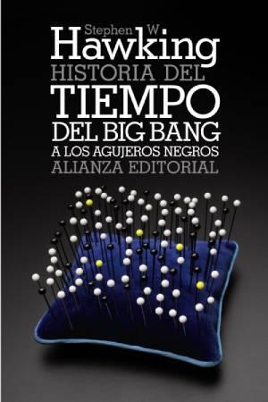 la historia del tiempo del big bang a los agujeros negros stephen hawking